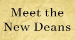 Meet the New Deans